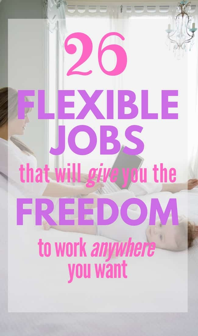 Finding a flexible job that allows you to work from home, the beach, a coffee shop, or anywhere else can seem impossible. This mega list is an amazing compilation of flexible jobs for anyone in a variety of different professions! Entry level to experienced. Find a flexible job and make money from home (or your favorite vacation spot) as easy as checking out these suggestions! #workfromhome #wahm #flexiblejobs #jobs #makemoneyfromhome #makemoneyonline