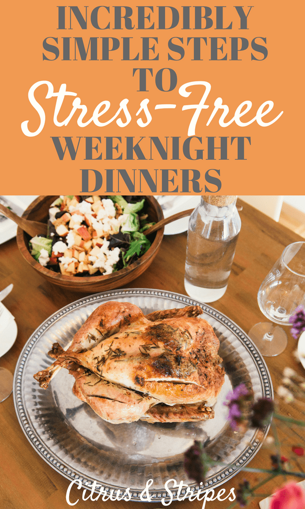 Take the stress out of weeknight dinners with these simple steps! Make family dinner something you can look forward to again, even when you're at your busiest. #SimpleDinner #MealPrep #StressLess