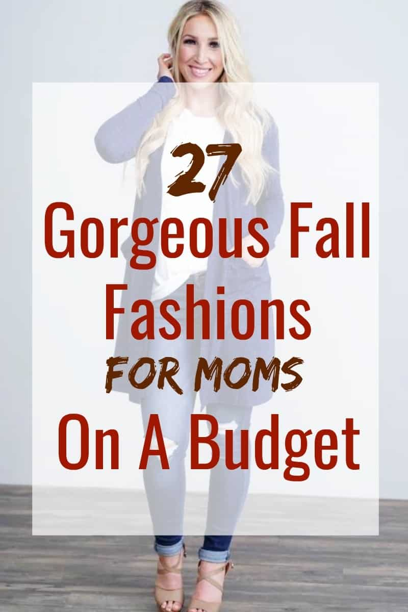 27 fall fashions & accessory ideas for the moms on a budget! You're allowed to look your best while still being that fab mom. Fall fashions can be affordable with these budget-friendly trends! #fallfashion #falltrends #budgetfashion