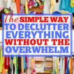 Declutter your home to reduce stress and frustration. Tackle the entire house without feeling overwhelmed with these great organization and decluttering tips and tricks! #organize #declutter #home #organization